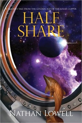 Half Share by Nathan Lowell