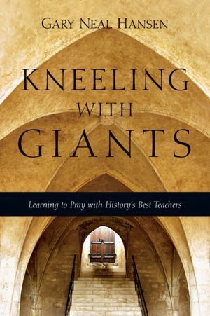 Kneeling with Giants by Gary Neal Hansen