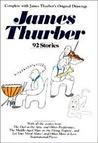 James Thurber: 92 Stories