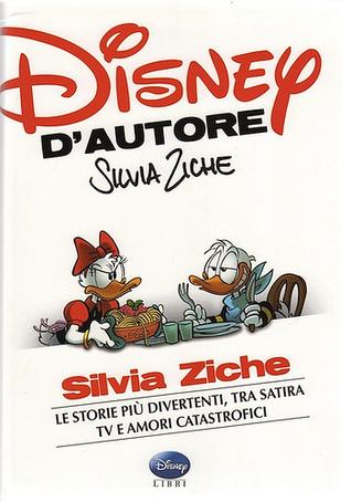Disney d'autore: Silvia Ziche - Le storie più divertenti tra satira, TV e amori catastrofici