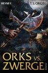 Orks vs. Zwerge by T.S. Orgel
