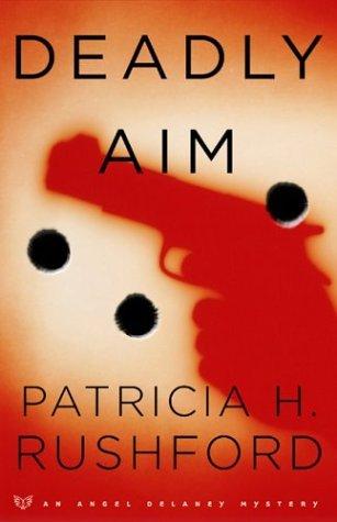 Deadly Aim by Patricia H. Rushford