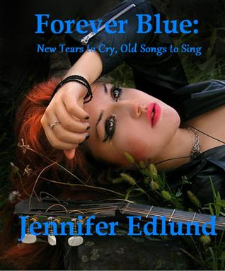 New Tears to Cry, Old Songs to Sing (Forever Blue, #2)