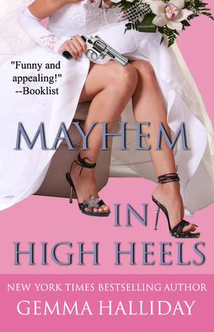Mayhem in High Heels (High Heels, #5)
