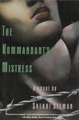 The Kommandant's Mistress: A Novel