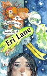 The Metaphysical Double Life of Eri Lane by Jocelyn Nora Moore