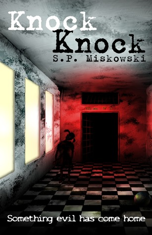 Knock Knock by S.P. Miskowski