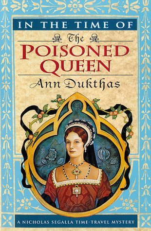 In the Time of the Poisoned Queen (Nicholas Segalla, #4)