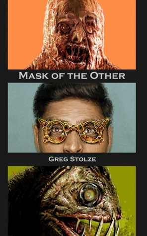 Mask of the Other by Greg Stolze