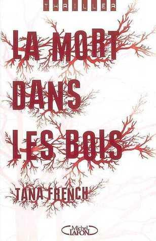 La Mort Dans Les Bois (Dublin Murder Squad, #1)