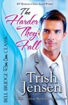 The Harder They Fall by Trish Jensen