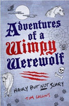 Adventures of a Wimpy Werewolf: Hairy But Not Scary