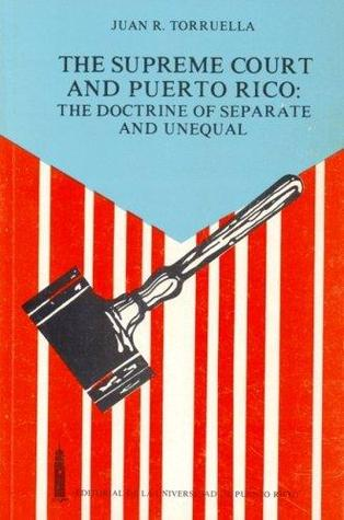 the-supreme-court-and-puerto-rico-the-doctrine-of-separate-and-unequal