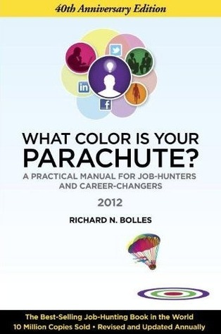What Color Is Your Parachute?: A Practical Manual for Job-Hunters and Career-Changers