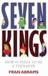 Seven Kings: How It Feels to Be a Teenager