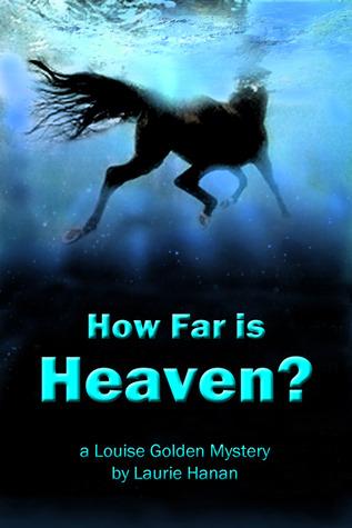 How Far Is Heaven? by Laurie Hanan