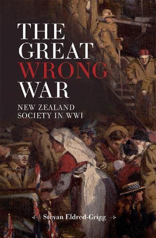 The Great Wrong War:New Zealand Society in WWI