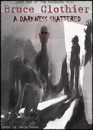 A Darkness Shattered (The Darkmind Saga)