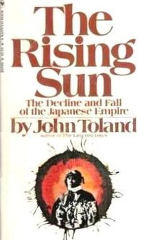 The rising sun: the decline & fall of the japanese empire 1936-45 by John  Toland
