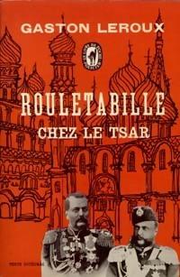 Descargar Rouletabille chez le tsar epub gratis online Gaston Leroux