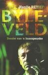 BYLEVELD  Dossier van 'n baasspeurder by Hanlie Retief