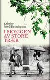 I skyggen av store trær by Kristine Storli Henningsen