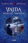 Vajda: Príncipe Inmortal (Carmina Nocturna, #2)