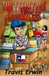 The Feedstore Chronicles by Travis Erwin