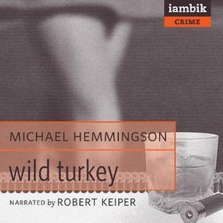 Wild Turkey by Michael Hemmingson