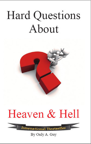 hard-questions-about-heaven-and-hell