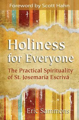 Holiness for Everyone by Eric Sammons