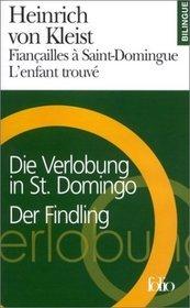 Fiançailles à Saint-Domingue - Die Verlobung in St Domingo / L'Enfant trouvé - Der Findling