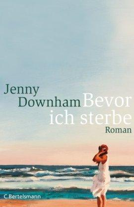 Bevor ich sterbe by Jenny Downham
