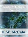 Fantasies of the Waking Dreamer