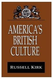 America's British Culture by Russell Kirk
