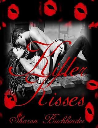 Killer Kisses by Sharon Buchbinder