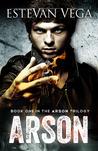 Arson by Estevan Vega