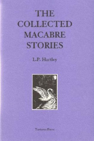 The Collected Macabre Stories by L.P. Hartley