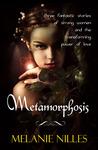 Metamorphosis by Melanie Nilles