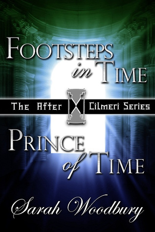 A Time Travel Fantasy Bundle: Footsteps in Time/Prince of Time (After Cilmeri #1-2)