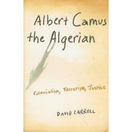Téléchargement gratuit j2ee books pdf Albert Camus the Algerian: Colonialism,Terrorism, Justice PDF 9780231140 by David Carroll