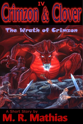 Ebook Crimzon & Clover IV - The Wrath of Crimzon by M.R. Mathias DOC!