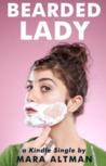 Bearded Lady by Mara Altman