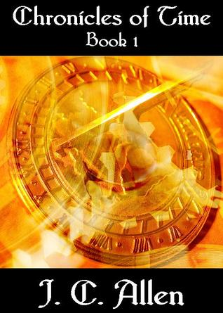 Chronicles of Time by J.C. Allen