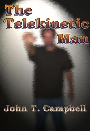 The Telekinetic Man by John Campbell