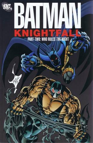 Batman: Knightfall, Part Two: Who Rules the Night