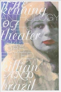 The Kenning Anthology Of Poets Theater: 1945 1985