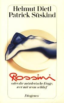 Rossini: oder die mörderische Frage, wer mit wem schlief