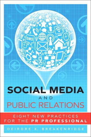Social Media and Public Relations by Deirdre Breakenridge