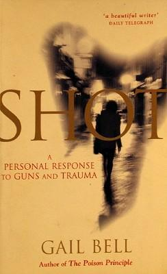 Shot: A Personal Response to Guns and Trauma